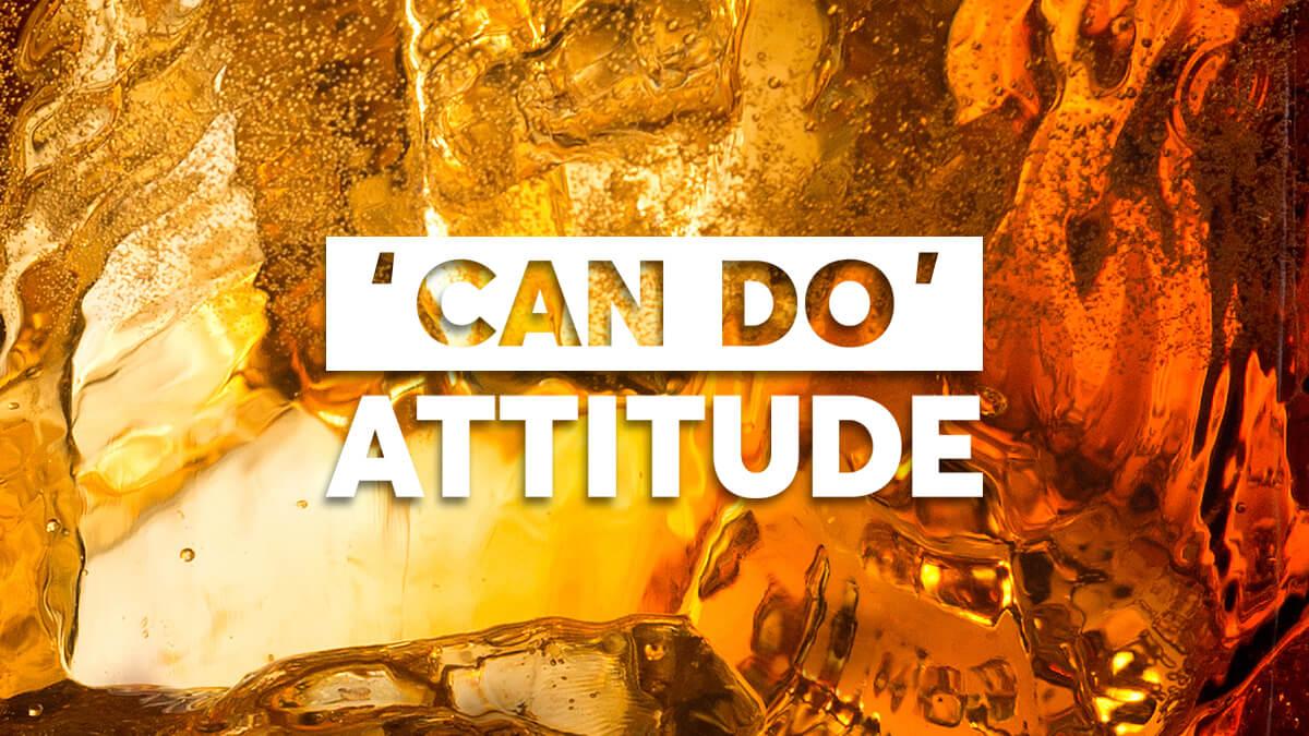 'Can Do' Attitude